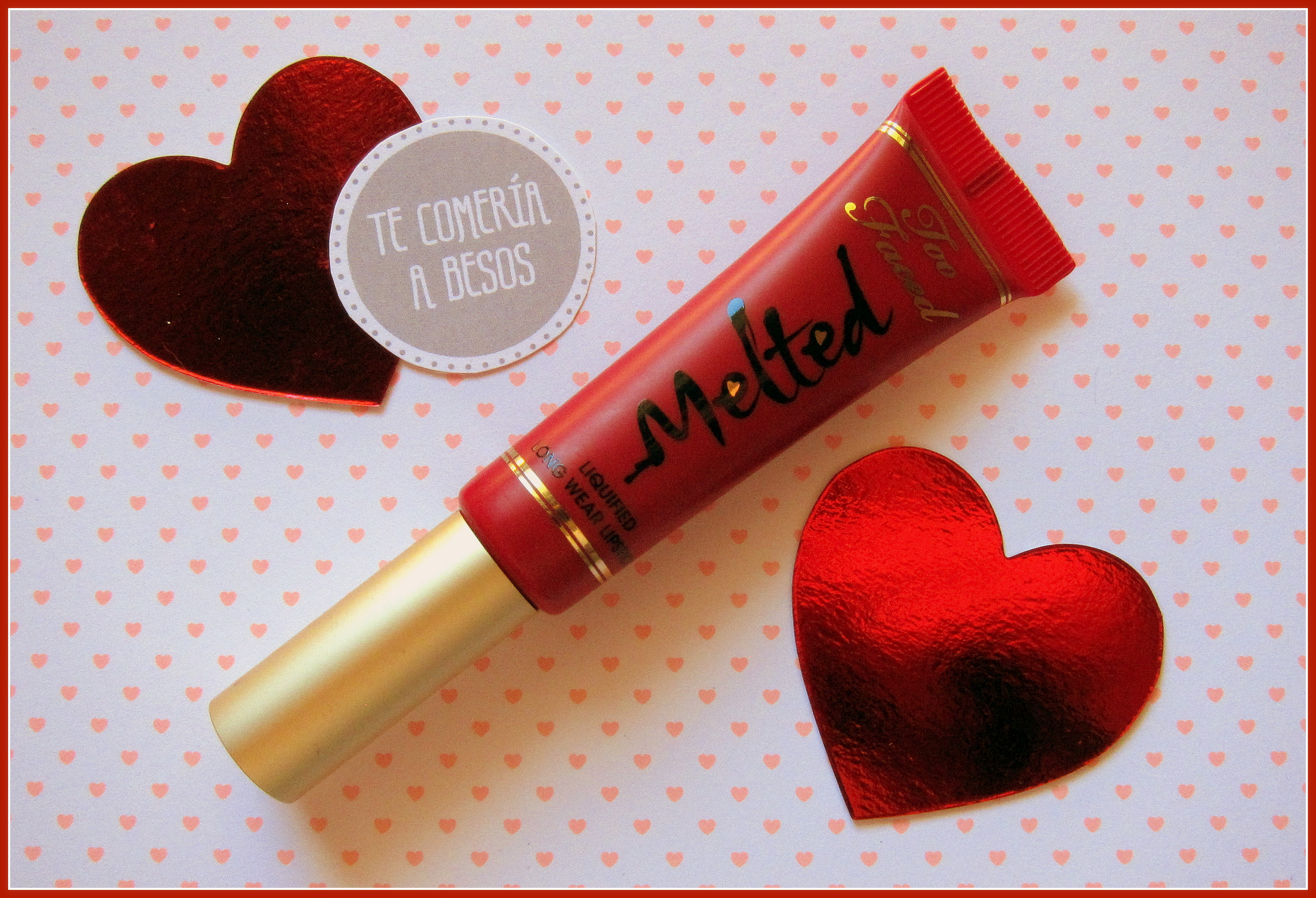 MI FAVORITO DE JUNIO: LABIAL MELTED DE TOO FACED